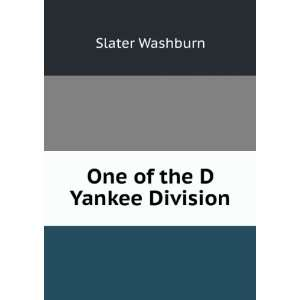 One of the D Yankee Division Slater Washburn Books