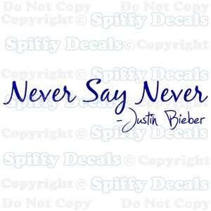 NEVER SAY NEVER JUSTIN BIEBER ALBUM Quote Vinyl Wall Decal Decor Art
