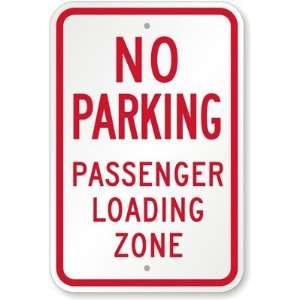 No Parking Passenger Loading Zone Aluminum Sign, 18 x 12