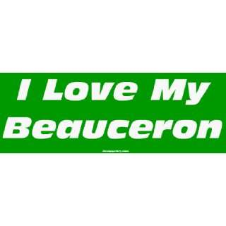 I Love My Beauceron Large Bumper Sticker Automotive