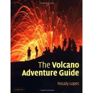 The Volcano Adventure Guide [Hardcover] Rosaly Lopes Books