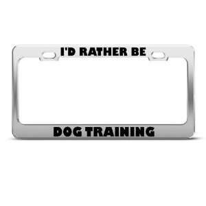 Rather Be Dog Training Sport license plate frame Stainless Metal
