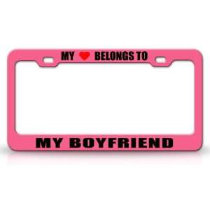 MY HEART BELONGS TO A MY BOYFRIEND Occupation Metal Auto License Plate