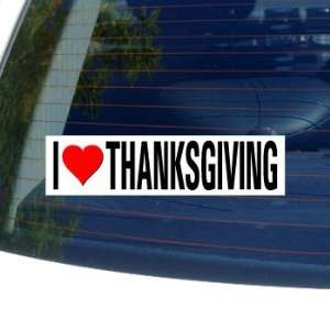 I Love Heart THANKSGIVING   Window Bumper Sticker Automotive