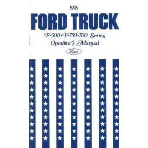 1976 FORD F 500 750 7000 TRUCK Owners Manual User Guide