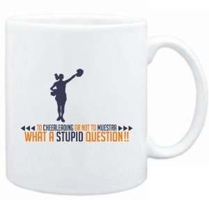 To Cheerleading , What A Stupid Question  Mug Sports